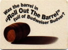 "Was the barrel in ""Roll Out The Barrel""  full of Budweiser Budvar?"
