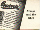 "Always read the label  Budvar  ""Produced from finest Saaz Aroma Hops, carefully selected..."